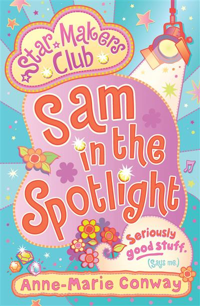 Sam In The Spotlight: Star Makers Club (Book 3)