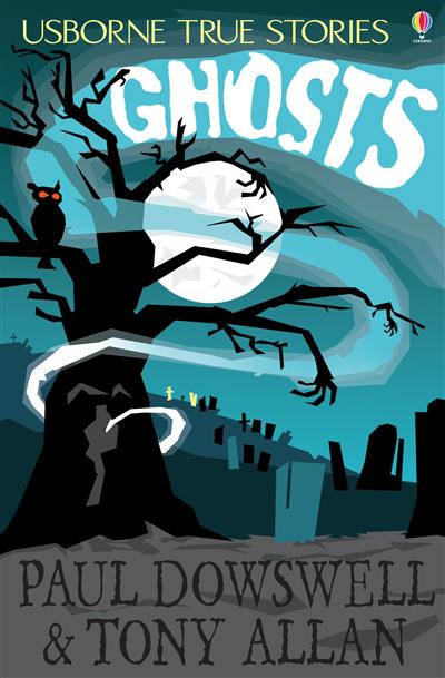 True Stories of Ghosts: Usborne True Stories