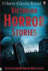 Victorian Horror Stories: Usborne Classics Retold