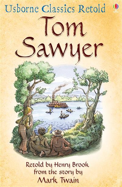 Tom Sawyer: Usborne Classics Retold