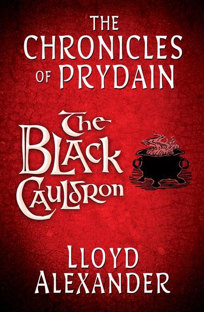The Black Cauldron: The Chronicles of Prydain