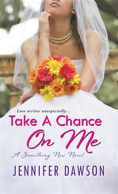 Take A Chance On Me:: A Something New Novel