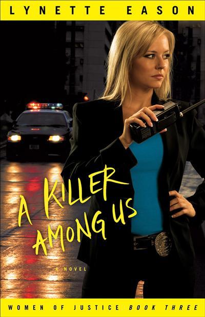 A Killer Among Us (Women of Justice Book #3): A Novel