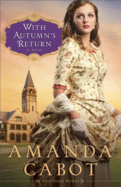 With Autumn's Return (Westward Winds Book #3): A Novel