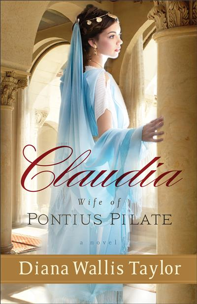 Claudia, Wife of Pontius Pilate: A Novel