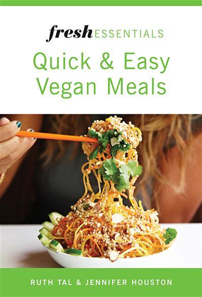 Fresh Essentials: Quick And Easy Vegan Meals