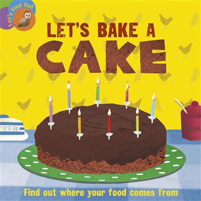 Let's Find Out: Let's Bake a Cake