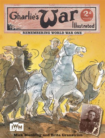 Charlie's War Illustrated: Charlie's War Illustrated: Remembering World War One