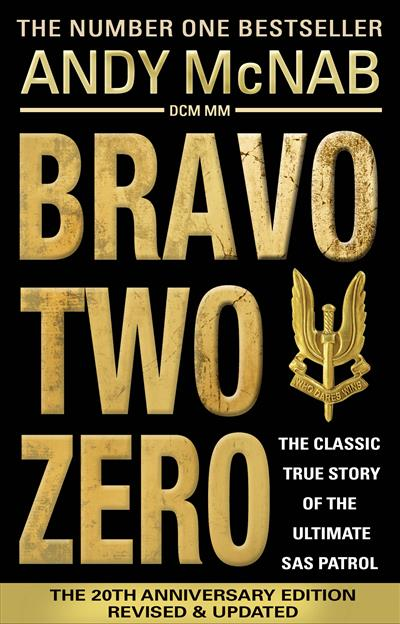 Bravo Two Zero: the classic true story from an SAS hero