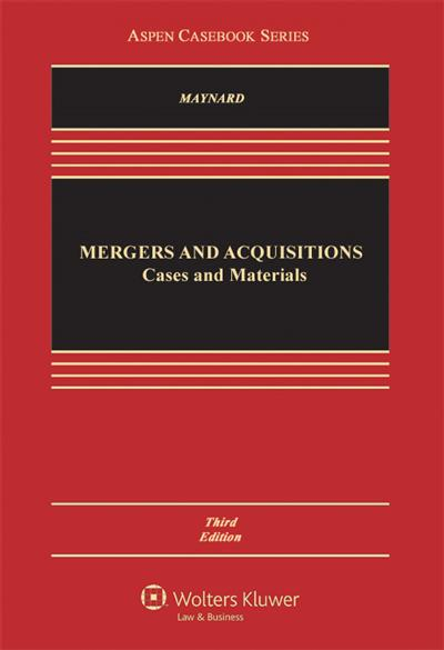 Mergers and Acquisitions: Cases, Materials, and Problems, 3rd Edition