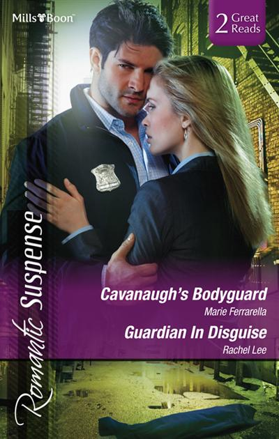 Cavanaugh's Bodyguard/Guardian In Disguise