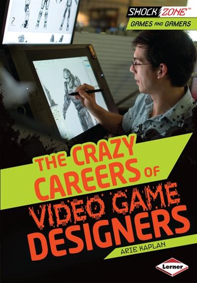 The Crazy Careers of Video Game Designers