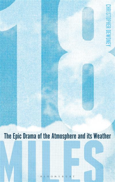 18 Miles: The Epic Drama of the Atmosphere and its Weather