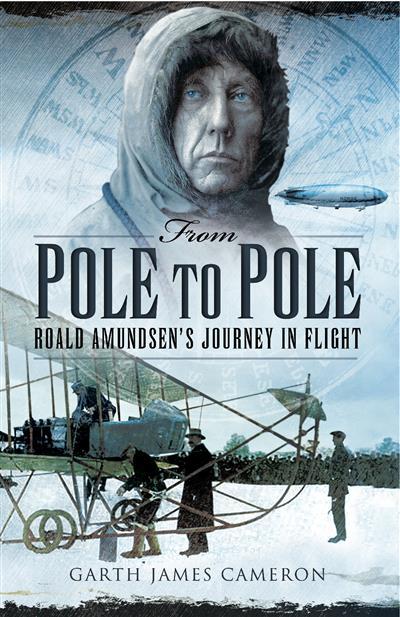 From Pole to Pole: Roald Amundsen's Journey in Flight