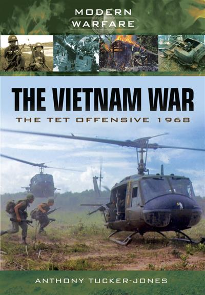 The Vietnam War: The Tet Offensive, 1968