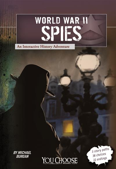 World War II Spies: An Interactive History Adventure