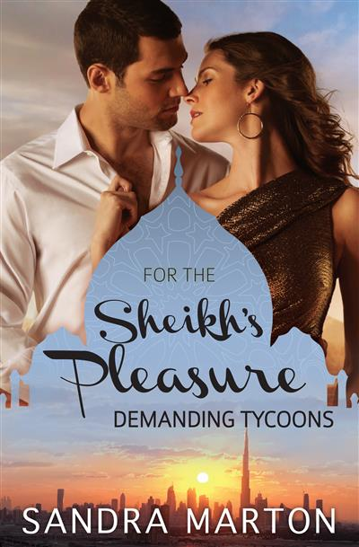 For The Sheikh's Pleasure: Demanding Tycoons - 3 Book Box Set, Volume 2