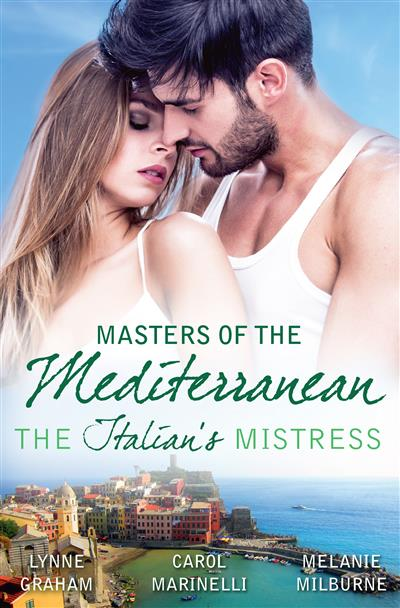 Masters Of The Mediterranean: The Italian's Mistress - 3 Book Box Set, Volume 2