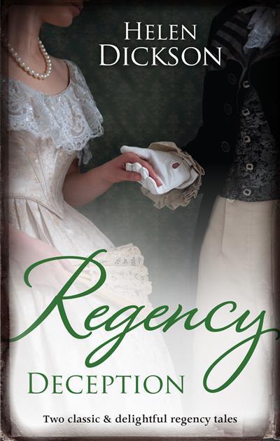 Regency Deception/Diamonds, Deception And The Debutante/Destitute On His Doorstep