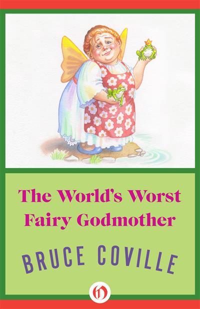 The World's Worst Fairy Godmother