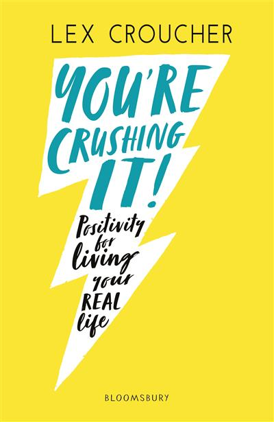 You're Crushing It: Positivity for living your REAL life