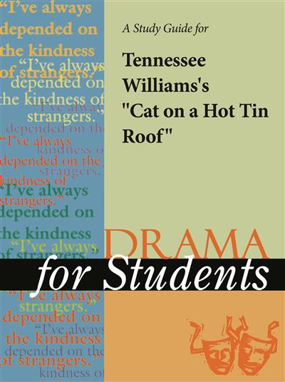 "A Study Guide for Tennessee Williams's ""Cat on a Hot Tin Roof"""