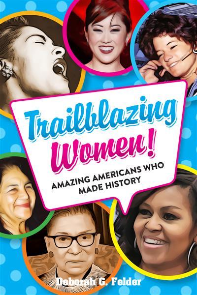 Trailblazing Women!: Amazing Americans Who Made History