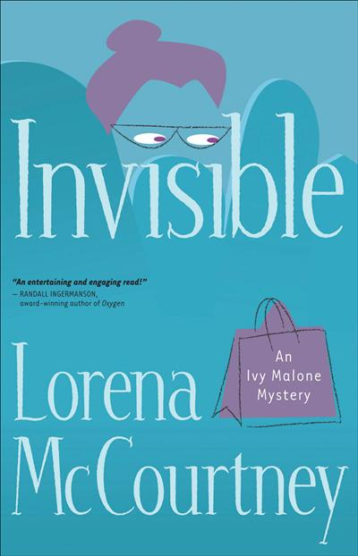 Invisible (An Ivy Malone Mystery Book #1): A Novel