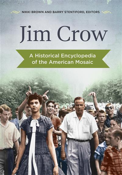 Jim Crow: A Historical Encyclopedia of the American Mosaic: A Historical Encyclopedia of the American Mosaic