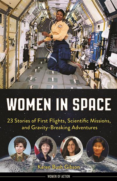 Women in Space: 23 Stories of First Flights, Scientific Missions, and Gravity-Breaking Adventures