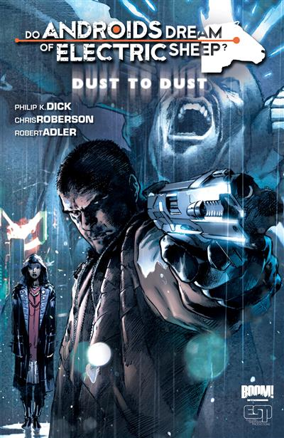 Do Androids Dream of Electric Sheep: Dust to Dust Vol. 1
