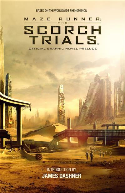 Maze Runner: The Scorch Trials Official Graphic Novel Prelude