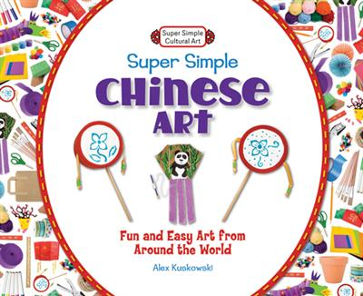 Super Simple Chinese Art: Fun and Easy Art from Around the World eBook