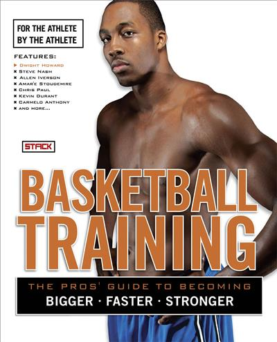 Basketball Training: The Pro's Guide to Becoming Bigger, Faster, Stronger