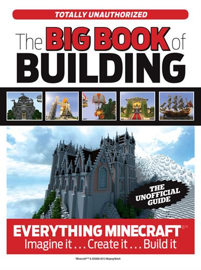 The Big Book of Building: Everything Minecraft Imagine it... Create it... Build it