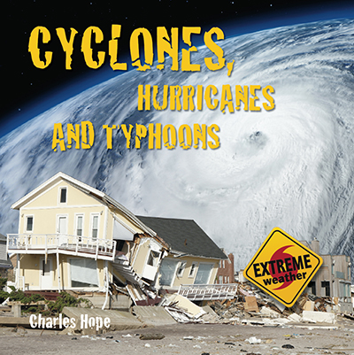Cyclones, Hurricanes and Typhoons
