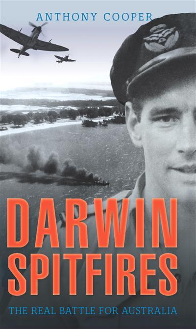 Darwin Spitfires: The real battle for Australia