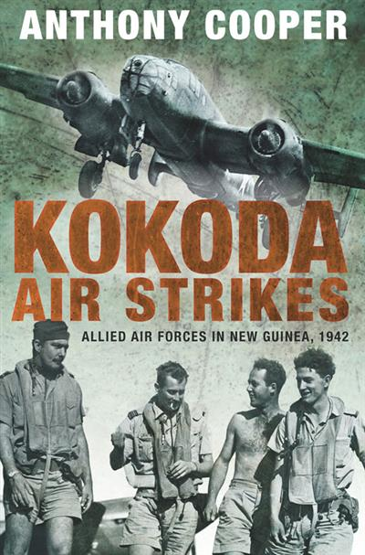 Kokoda Air Strikes: Allied Air Forces in New Guinea, 1942