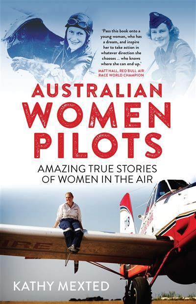 Australian Women Pilots: Amazing true stories of women in the air