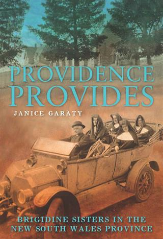 Providence Provides: The Brigidine Sisters in the New South Wales Province