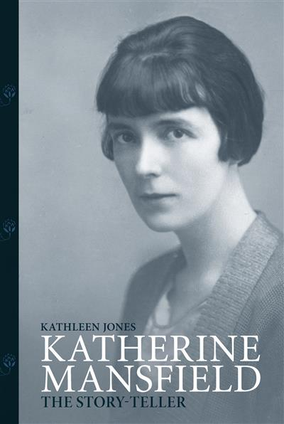 Katherine Mansfield: Story-teller: Story-teller