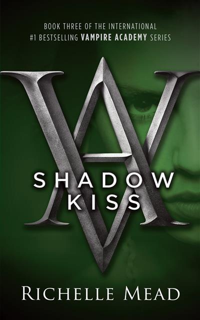 Shadow Kiss: Vampire Academy Volume 3: Vampire Academy Volume 3