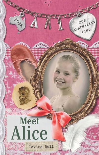 Our Australian Girl: Meet Alice (Book 1): Meet Alice (Book 1)