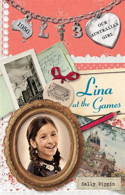 Our Australian Girl: Lina at the Games (Book 3): Lina at the Games Book 3