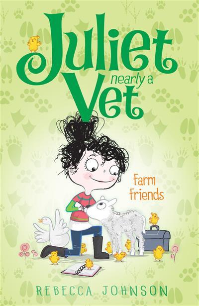 Farm Friends: Juliet, Nearly a Vet (Book 3)