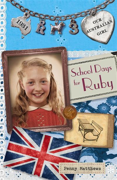 Our Australian Girl: School Days for Ruby (Book 3)