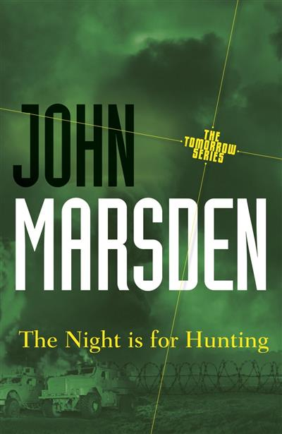The Night is for Hunting: Tomorrow Series 6