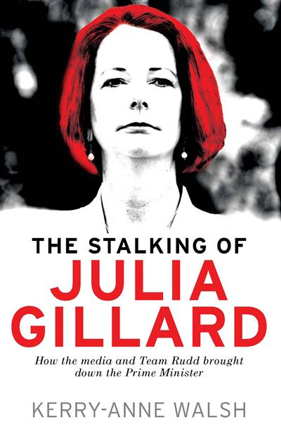 The Stalking of Julia Gillard