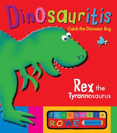 Rex the Tyrannosaurus: Dinosauritis