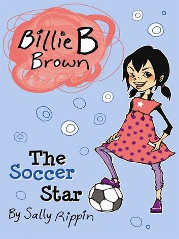 Billie B Brown: The Soccer Star